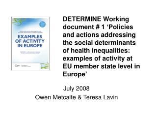 July 2008 Owen Metcalfe & Teresa Lavin