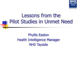 Lessons from the  Pilot Studies in Unmet Need
