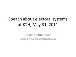 Speach about electoral systems at KTH, May 31, 2011