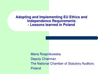Adopting and Implementing EU Ethics and Independence Requirements - Less ons learned in Poland