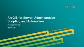 ArcGIS for Server: Administrative Scripting and Automation