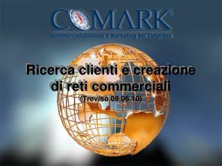 Ricerca clienti e creazione di reti commerciali (Treviso 09.06.10)
