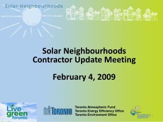 Solar Neighbourhoods Contractor Update Meeting February 4, 2009