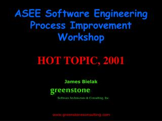 ASEE Software Engineering Process Improvement Workshop HOT TOPIC, 2001