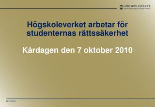 Högskoleverket arbetar för studenternas rättssäkerhet Kårdagen den 7 oktober 2010
