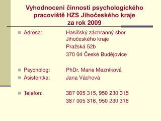 Vyhodnocení činnosti psychologického pracoviště HZS Jihočeského kraje za rok 2009