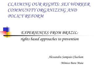CLAIMING OUR RIGHTS: SEX WORKER COMMUNITY ORGANIZING AND POLICY REFORM
