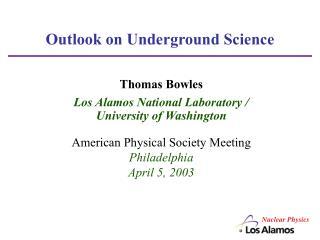 Outlook on Underground Science