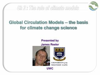 Global Circulation Models – the basis for climate change science