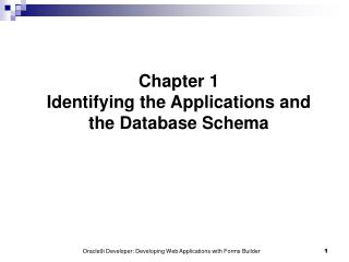 Chapter 1 Identifying the Applications and the Database Schema