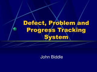 Defect, Problem and Progress Tracking System