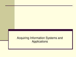 Acquiring Information Systems and Applications