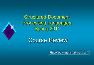 Structured -Document Processing Languages Spring 2011