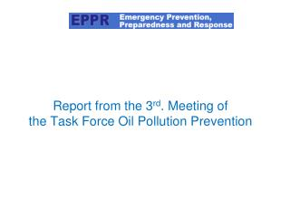 Report from the 3 rd . Meeting of the Task Force Oil Pollution Prevention