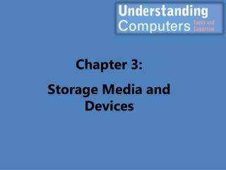 Chapter 3: Storage Media and Devices