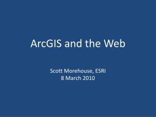 ArcGIS and the Web