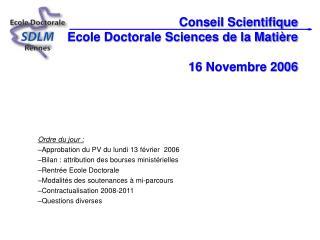 Conseil Scientifique Ecole Doctorale Sciences de la Matière 16 Novembre 2006