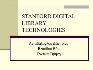 STANFORD DIGITAL LIBRARY TECHNOLOGIES