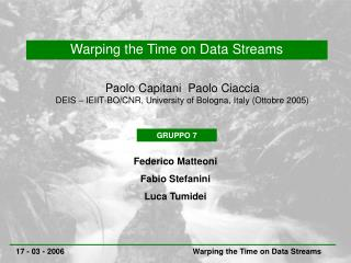 Warping the Time on Data Streams