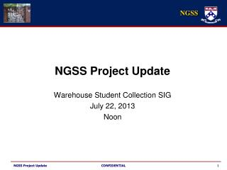 NGSS Project Update Warehouse Student Collection SIG July 22, 2013 Noon