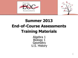 Summer 2013 End-of-Course Assessments Training Materials