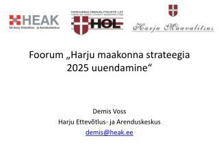 """Foorum """"Harju maakonna strateegia 2025 uuendamine"""""""