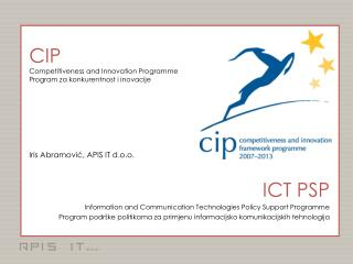 CIP C ompetitiveness and Innovation Programme Program za konkurentnost i inovacije
