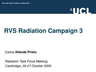 RVS Radiation Campaign 3