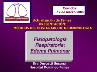 Actualización de Temas PRESENTACIÓN: MÉDICOS DEL POSTGRADO DE NEUMONOLOGÍA