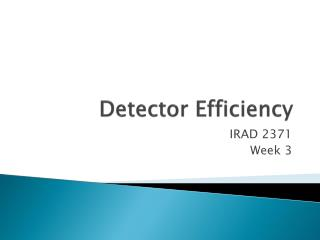 Detector Efficiency