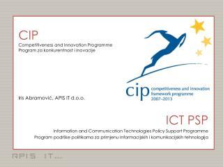 CIP C ompetitiveness and Innovation Programme Program za konkurentnost i inovacije