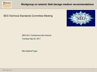 Workgroup on seismic field storage medium recommendations