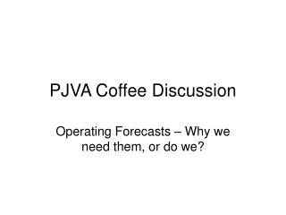 PJVA Coffee Discussion