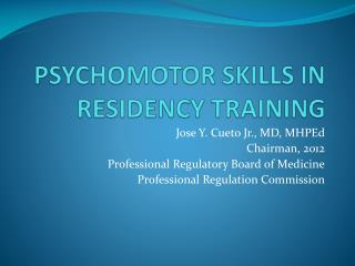 PSYCHOMOTOR SKILLS IN RESIDENCY TRAINING
