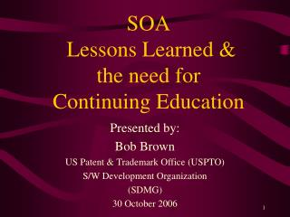 SOA Lessons Learned & the need for Continuing Education