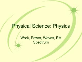 Physical Science: Physics