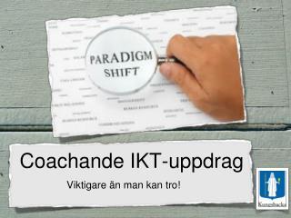 Coachande IKT-uppdrag
