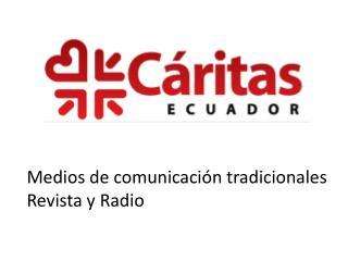 Medios de comunicación tradicionales Revista y Radio