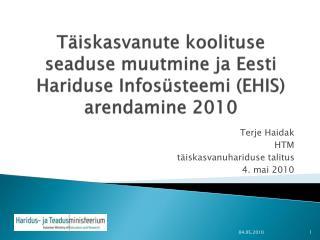 Täiskasvanute koolituse seaduse muutmine ja Eesti Hariduse Infosüsteemi (EHIS) arendamine 2010