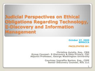 Judicial Perspectives on Ethical Obligations Regarding Technology, E-Discovery and Information Management