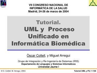 Tutorial. UML y  Proceso Unificado en Informática Biomédica
