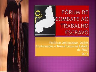 FÓRUM DE COMBATE AO TRABALHO ESCRAVO
