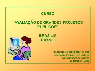 """CURSO """"AVALIAÇÃO DE GRANDES PROJETOS PÚBLICOS"""" BRASILIA BRASIL CLAUDIA NERINA BOTTEON"""