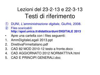Lezioni del 23-2-13 e 22-3-13 Testi di riferimento