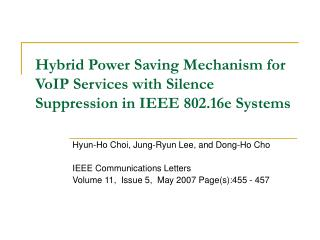 Hybrid Power Saving Mechanism for VoIP Services with Silence Suppression in IEEE 802.16e Systems