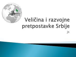 Veličina i razvojne pretpostavke Srbije