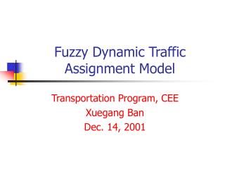 Fuzzy Dynamic Traffic Assignment Model