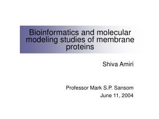 Bioinformatics and molecular modeling studies of membrane proteins