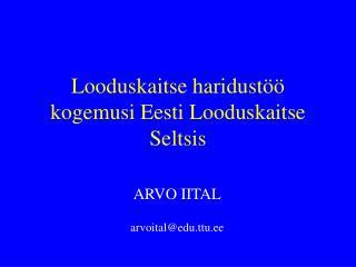Looduskaitse haridustöö kogemusi Eesti Looduskaitse Seltsis