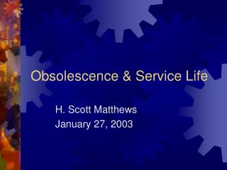 Obsolescence & Service Life